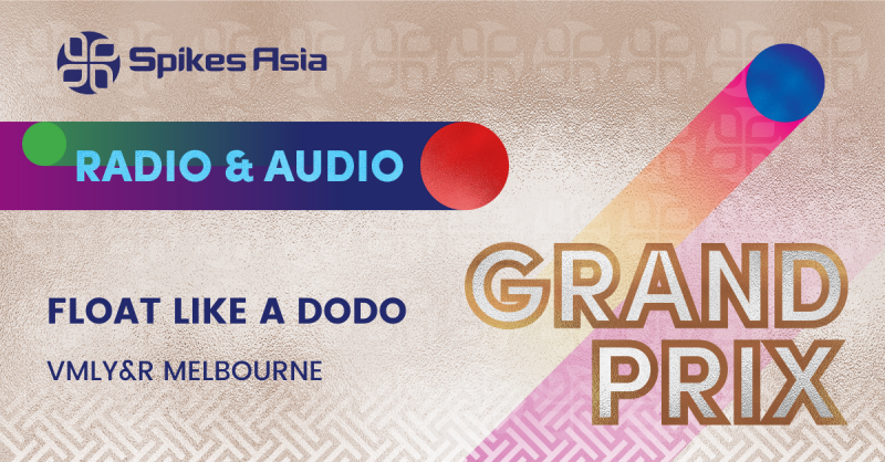 Float Like A Dodo awarded Grand Prix at Spikes Asia in Radio & Audio